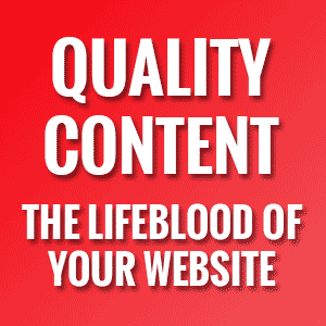 Quality Content – The Lifeblood Of Your Website