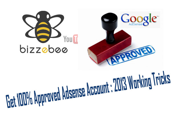 Get 100% Approved Adsense Account : 2013 Working Tricks