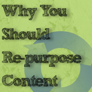 Why You Should Re-purpose Content