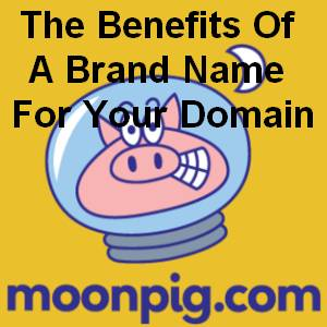 The Benefits Of A Brand Name For Your Business & Domain