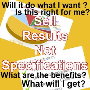 Sell Results Not Specifications