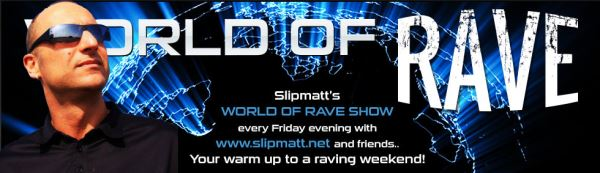 slipmatt world of rave