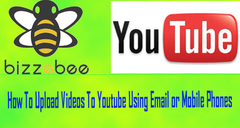 How To Upload Videos To Youtube Using Email or Mobile Phones