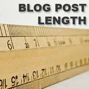Blog Post Length – How Long Should I Make My Blog Post?