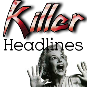 Killer Headlines You Can Use For Your Blog Posts