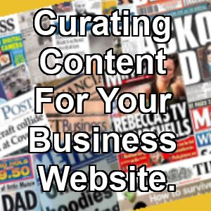 Curating Content For Your Business Website.