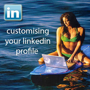 Customising Your LinkedIn Profile
